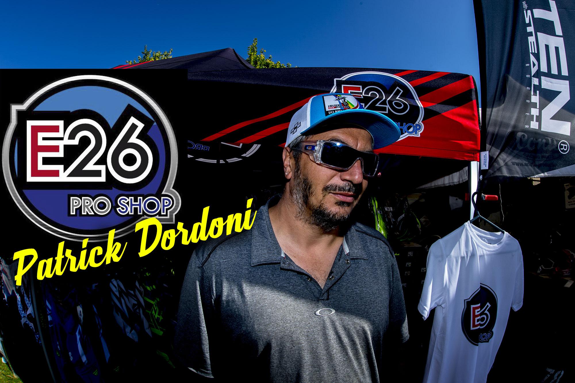 ITW Patrick DORDONI / E26PROSHOP