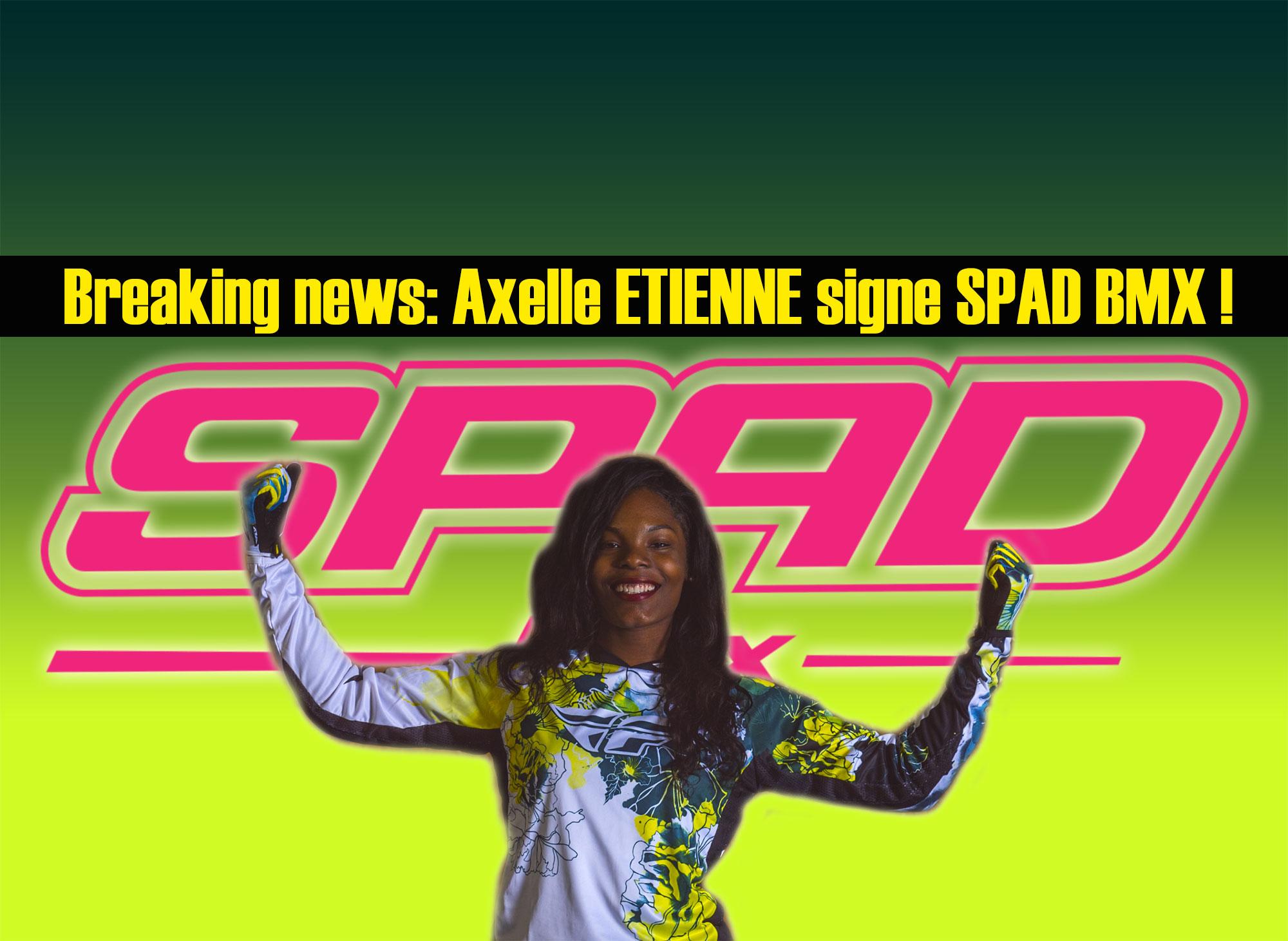 Breaking news: Axelle ETIENNE signe SPAD BMX !