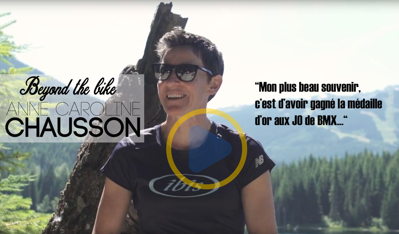 Vidéo: Beyond the Bike/ Anne-Caroline CHAUSSON