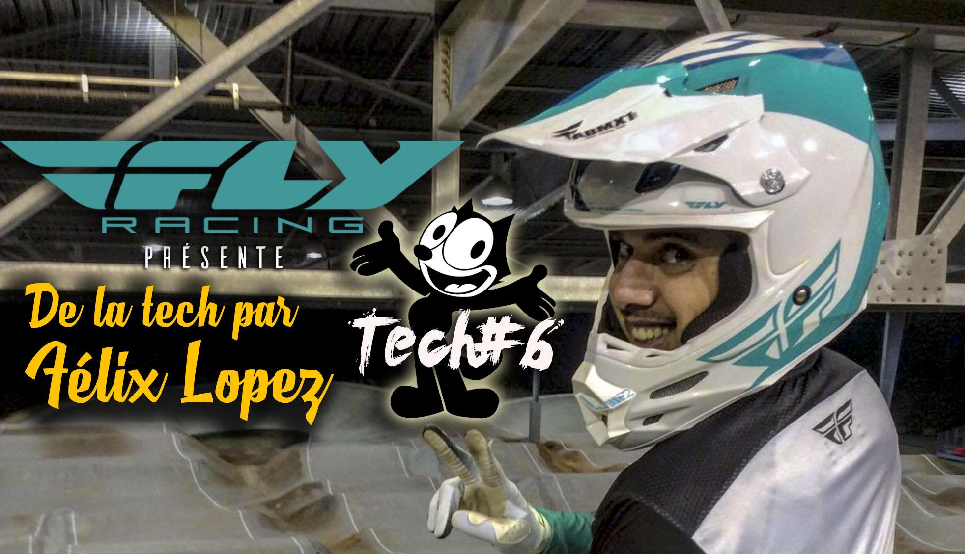 Vidéo Félix LOPEZ Tech#6