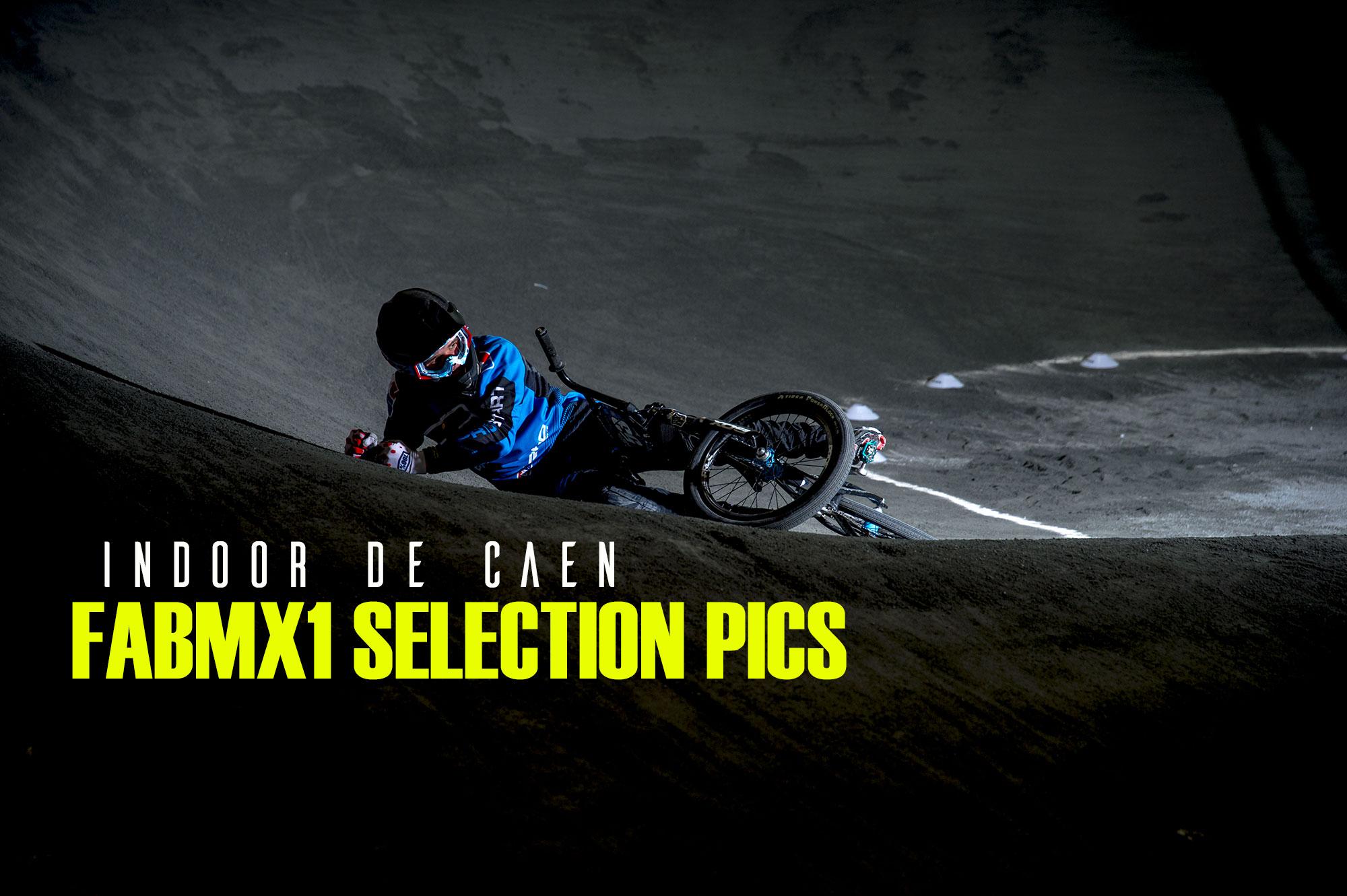 Indoor de CAEN : Fabmx1 sélection PICS