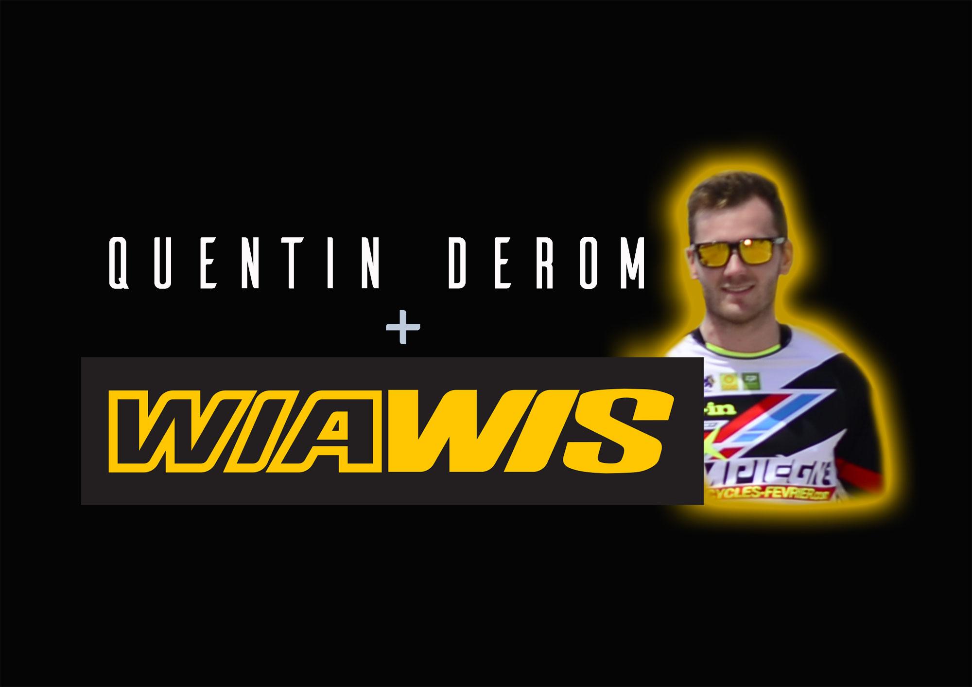 Quentin DEROM signe WIAWIS !
