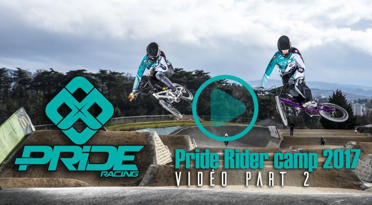 Vidéo Part 2: Pride Rider camp 2017