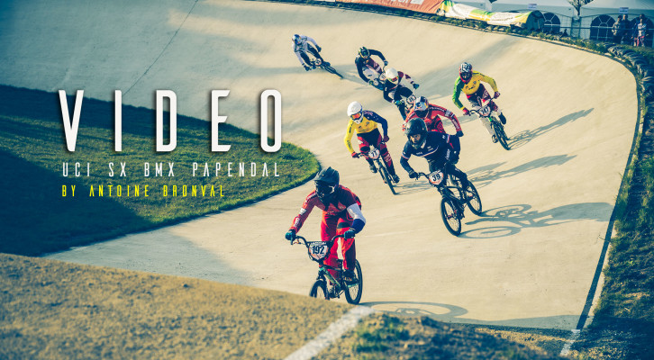 VIDEO: UCI SX BMX PAPENDAL by A.Bronval