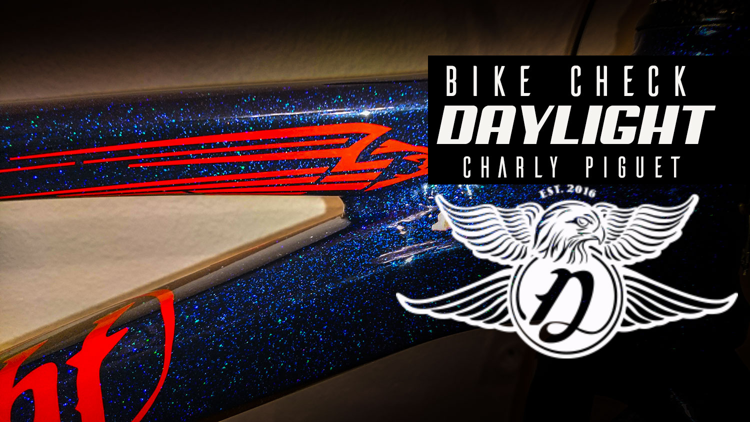 Bike Check DAYLIGHT Pro XL Custom Charly Piguet
