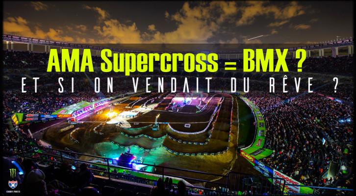 Et si le BMX vendait du rêve comme en SX US motocross ?